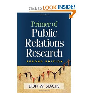 Primer of Public Relations Research - Don W. Stacks, our primary textbook for PR Research at the S.I. Newhouse School of Public Communications.